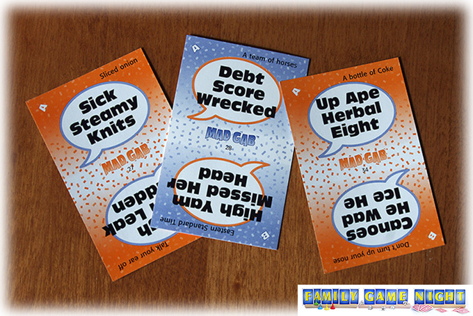The Mad Gab cards have printed words on them that sound like phrases if you say them the right way.